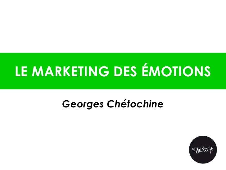 """Le marketing des émotions"" by Georges Chétochine"