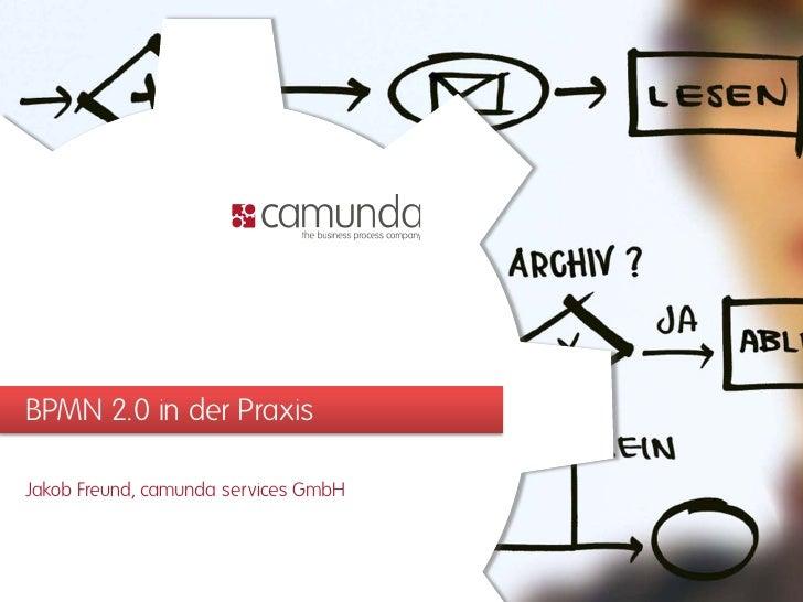 BPMN 2.0 in der PraxisJakob Freund, camunda services GmbH