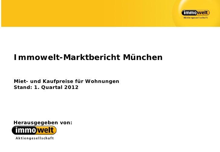 Immowelt-Marktbericht MünchenMiet- und Kaufpreise für WohnungenStand: 1. Quartal 2012Herausgegeben von: