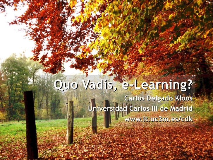 2012 04-19 (educon2012) emadrid uc3m cdkloos quo vadis e-learning