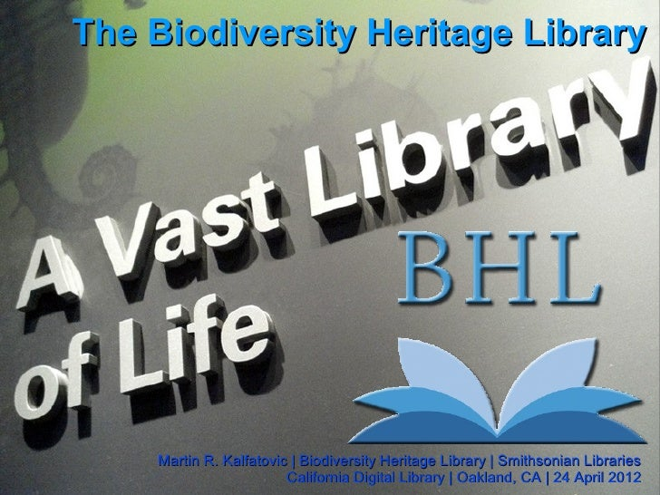 The Biodiversity Heritage Library    Martin R. Kalfatovic | Biodiversity Heritage Library | Smithsonian Libraries         ...