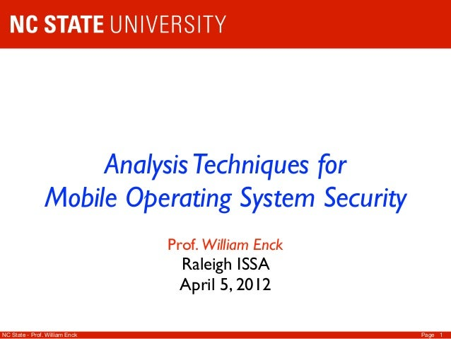 Analysis Techniques for                Mobile Operating System Security                                Prof. William Enck ...