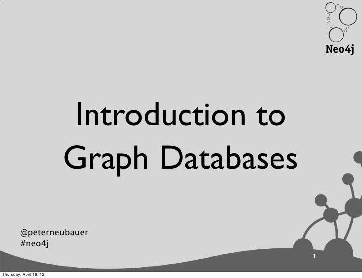 Introduction to                         Graph Databases         @peterneubauer         #neo4j                             ...