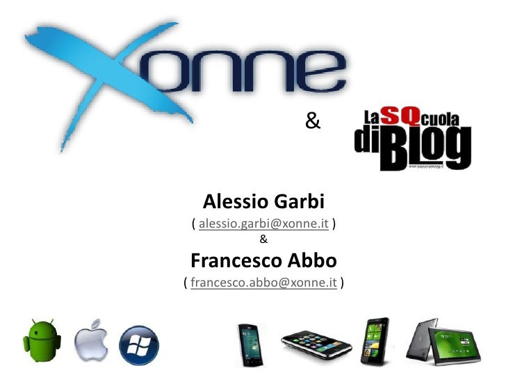 &   Alessio Garbi ( alessio.garbi@xonne.it )             & Francesco Abbo( francesco.abbo@xonne.it )