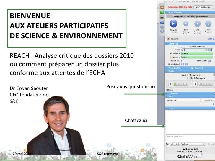 BIENVENUEAUX ATELIERS PARTICIPATIFSDE SCIENCE & ENVIRONNEMENTREACH : Analyse critique des dossiers 2010ou comment préparer...