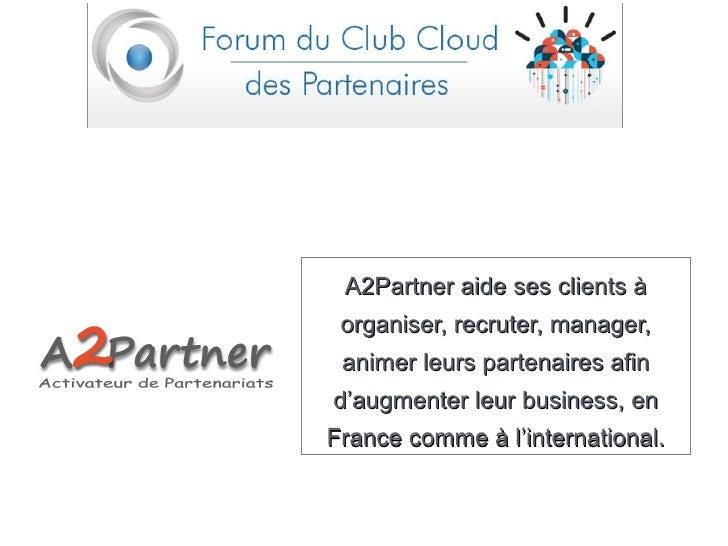 A2Partner aide ses clients à organiser, recruter, manager, animer leurs partenaires afind'augmenter leur business, enFranc...
