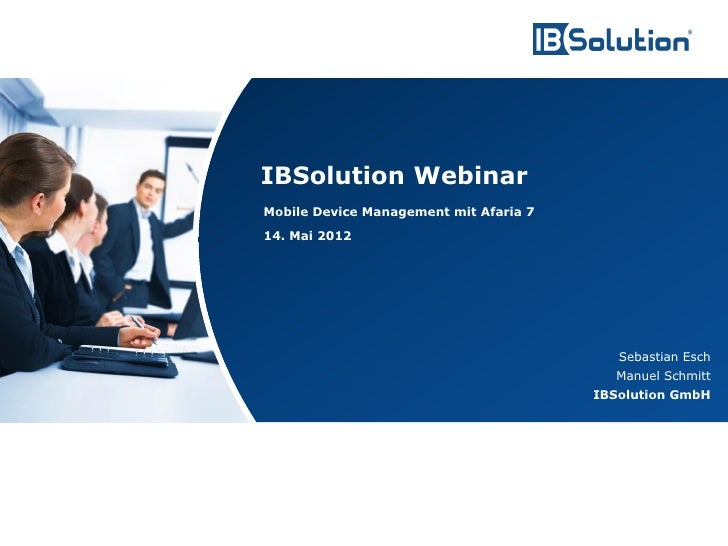 IBSolution Webinar                                        Mobile Device Management mit Afaria 7                           ...