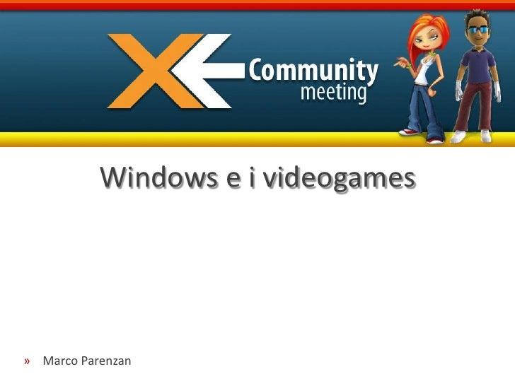 Windows e i videogames» Marco Parenzan