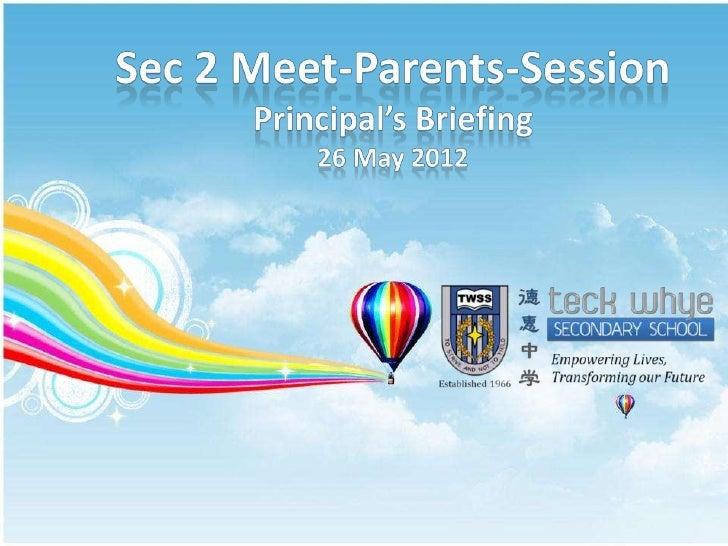 Sec 2 Meet-Parents-Session : Principal's Briefing 26 May 2012