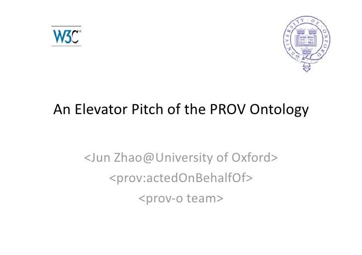AnElevatorPitchofthePROVOntology    <JunZhao@UniversityofOxford>        <prov:actedOnBehalfOf>            <pro...