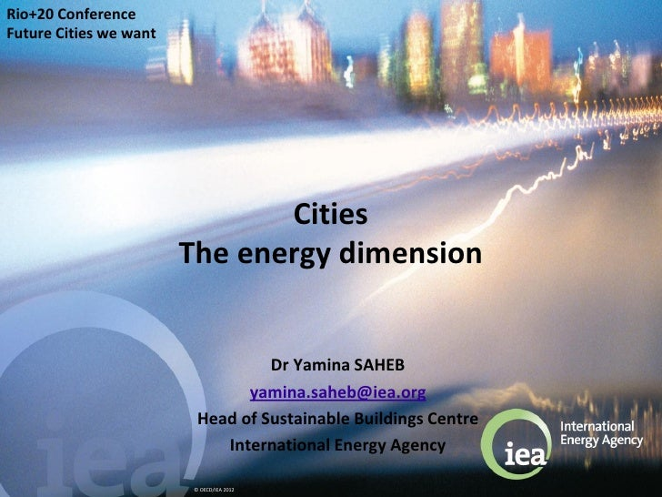 Rio+20 ConferenceFuture Cities we want                               Cities                        The energy dimension   ...