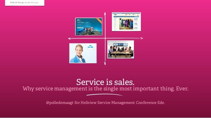 """""""Service is sales. Why service management is the single most important thing. Ever."""" for Heliview Service Management Conference"""