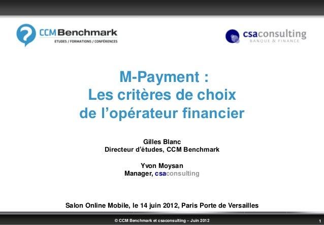 M-Payment :     Les critères de choix    de l'opérateur financier                        Gilles Blanc            Directeur...
