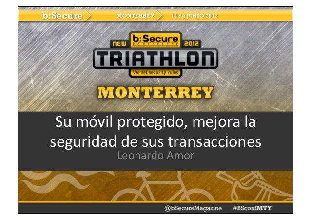 Su#móvil#protegido,#mejora#la#seguridad#de#sus#transacciones#         Leonardo#Amor#