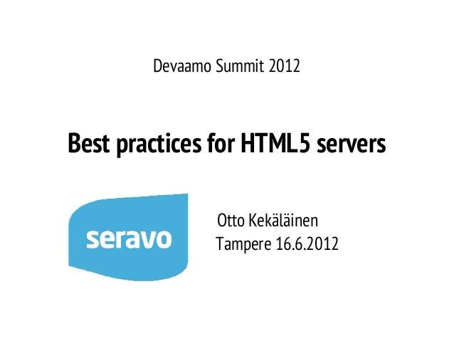 Devaamo Summit 2012  Best practices for HTML5 servers Otto Kekäläinen Tampere 16.6.2012