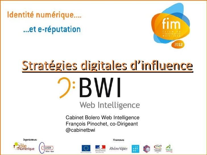 Stratégies digitales d'influence        Cabinet Bolero Web Intelligence        François Pinochet, co-Dirigeant        @cab...