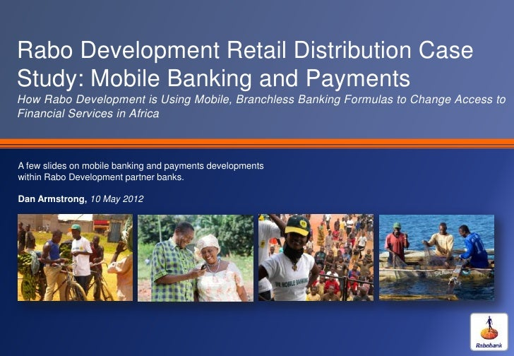 Rabo Development Retail Distribution CaseStudy: Mobile Banking and PaymentsHow Rabo Development is Using Mobile, Branchles...