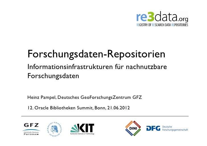 Forschungsdaten-RepositorienInformationsinfrastrukturen für nachnutzbareForschungsdatenHeinz Pampel, Deutsches GeoForschun...