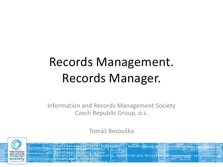 Records Management.  Records Manager.Information and Records Management Society          Czech Republic Group, o.s.       ...