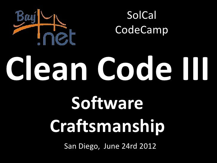 Clean Code Part III - Craftsmanship at SoCal Code Camp