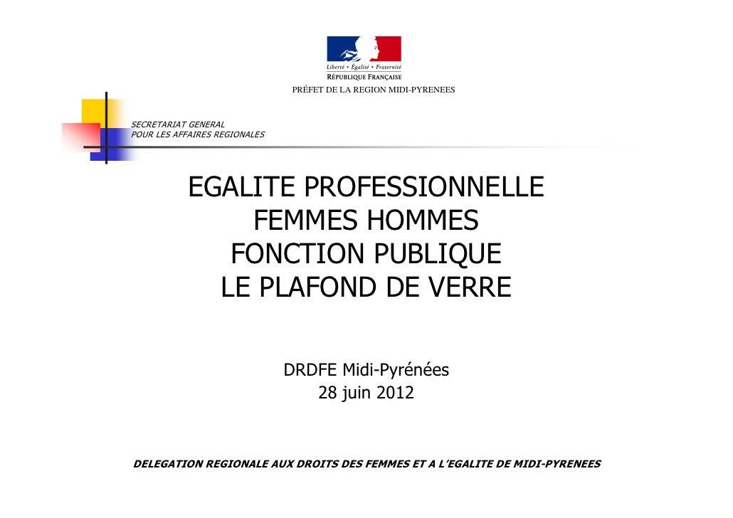 PRÉFET DE LA REGION MIDI-PYRENEESSECRETARIAT GENERALPOUR LES AFFAIRES REGIONALES            EGALITE PROFESSIONNELLE       ...