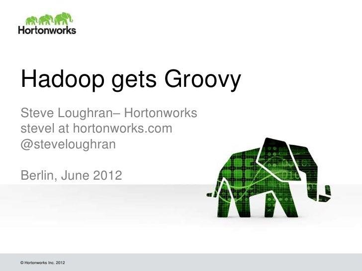 Hadoop gets Groovy