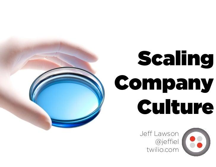 Scaling Company Values - Twilio - TechWeek 2012