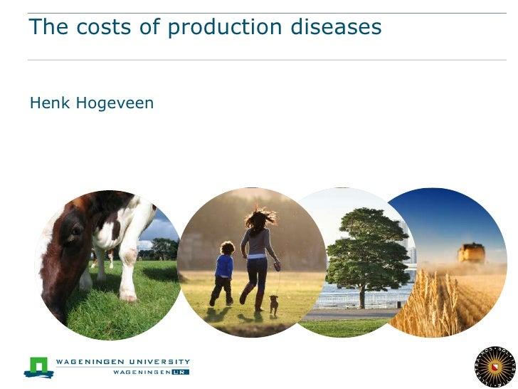 The costs of production diseasesHenk Hogeveen