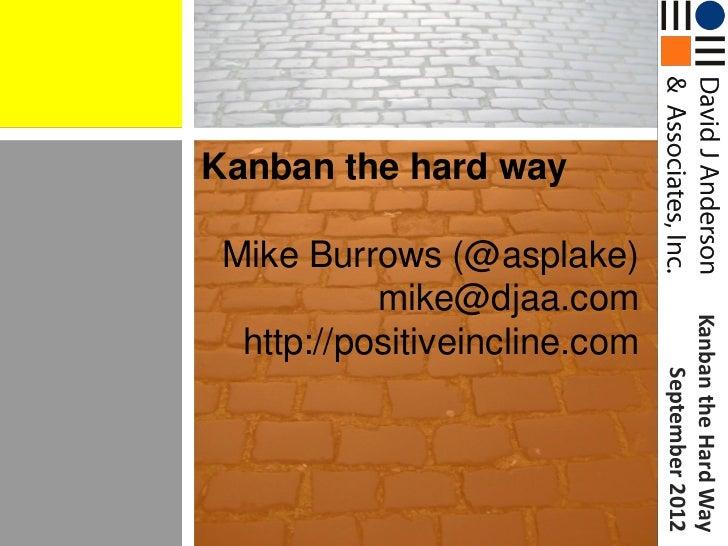 Kanban the Hard Way