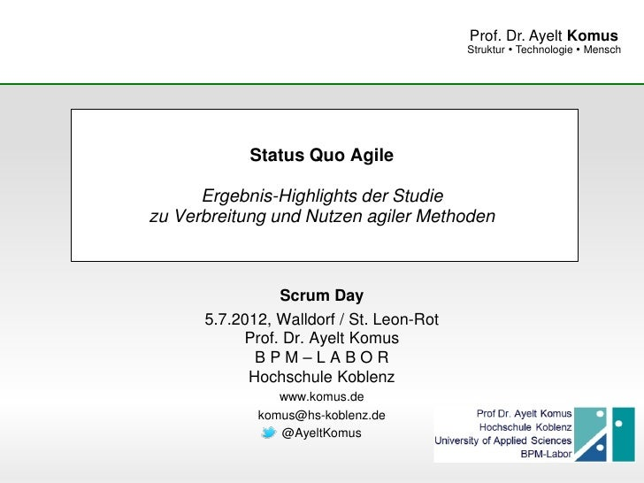 Prof. Dr. Ayelt Komus                                          Struktur  Technologie  Mensch            Status Quo Agile...