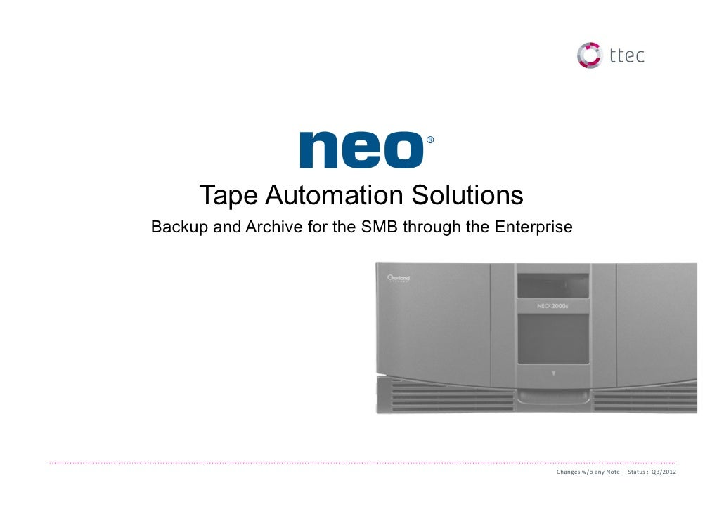 Tape Automation SolutionsBackup and Archive for the SMB through the Enterprise                                            ...