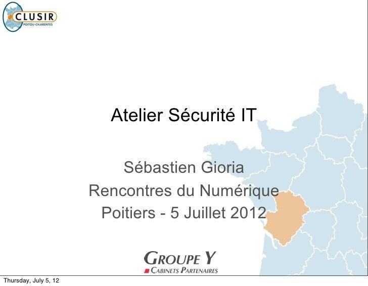 Atelier Sécurité IT                           Sébastien Gioria                       Rencontres du Numérique              ...