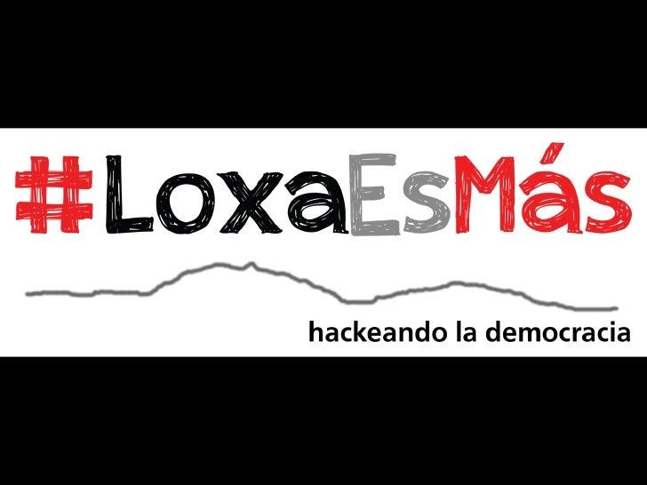 1. #LoxaEsMás  qué es, por qué, quién,  cómo2. Twit Callejero  qué es, tt, referencias, twits  impresos, próximos pasos