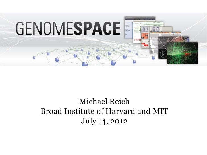 Michael ReichBroad Institute of Harvard and MIT           July 14, 2012
