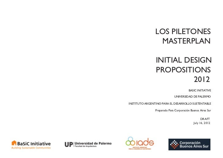 LOS PILETONES                 MASTERPLAN                INITIAL DESIGN                PROPOSITIONS                        ...