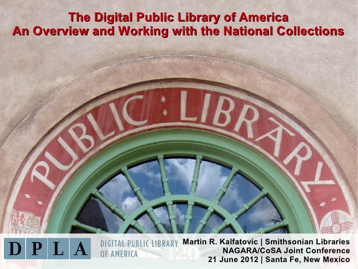 The Digital Public Library of AmericaAn Overview and Working with the National Collections                           Marti...