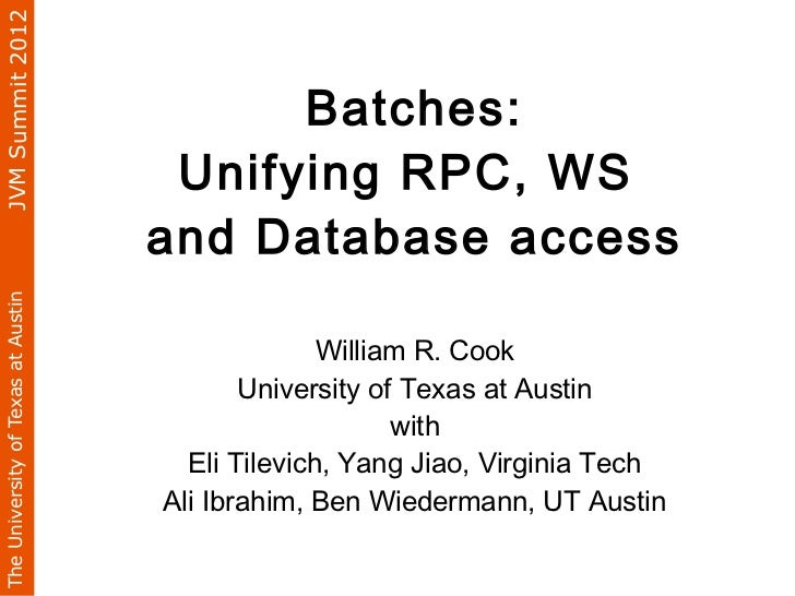 JVM Summit 2012                                          Batches:                                     Unifying RPC, WS    ...