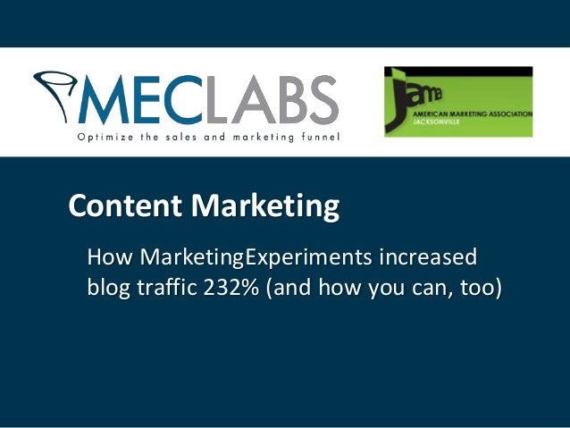 MarketingExperiments increased blog traffic 232% with content marketing
