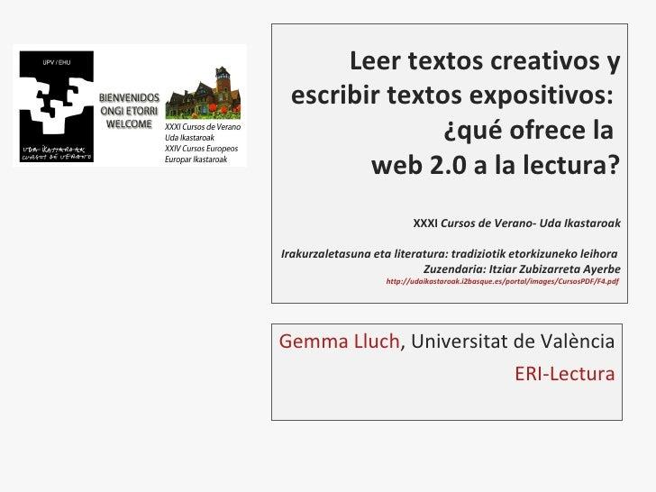Leer textos creativos y escribir textos expositivos:               ¿qué ofrece la        web 2.0 a la lectura?            ...
