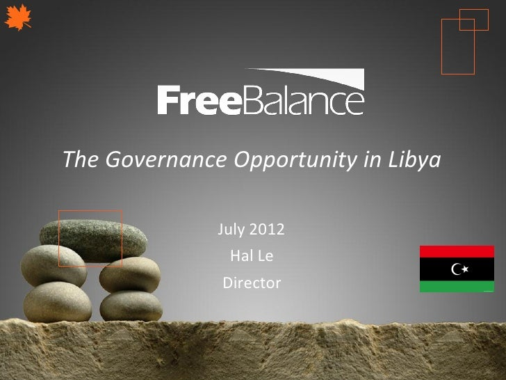 Version 7 section• brief discussionThe Governance Opportunity in Libya                 July 2012                     Hal L...
