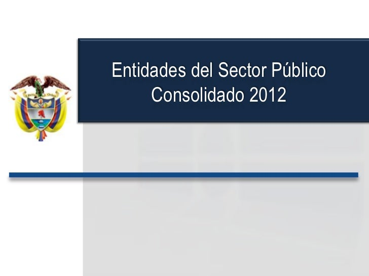 Entidades del Sector Público     Consolidado 2012