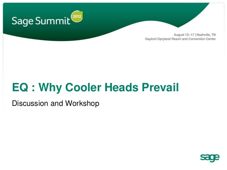 EQ : Why Cooler Heads PrevailDiscussion and Workshop