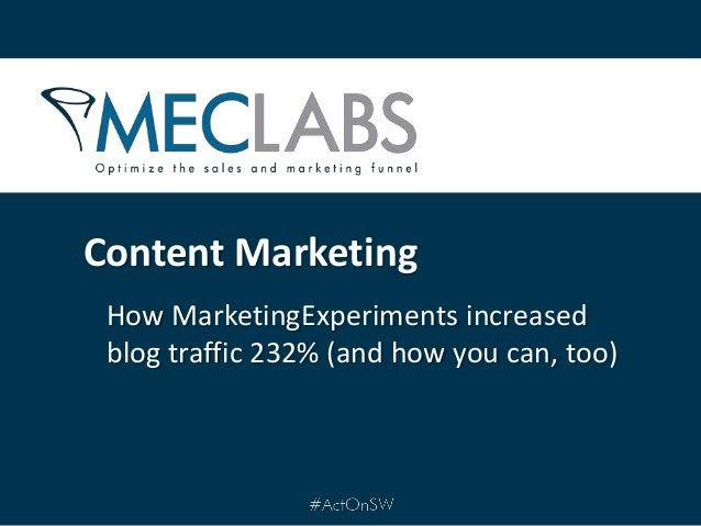 Content Marketing - How Marketing Experiments Increased Blog Traffic 232%