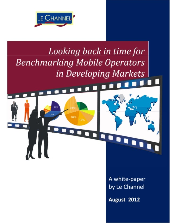 Benchmarking Mobile Operators in Developing Markets                                                                       ...