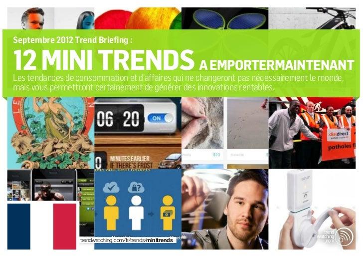 Septembre 2012 Trend Briefing :12 mini trends A EMPORTERMAINTENANTLes tendances de consommation et d'affaires qui ne chang...