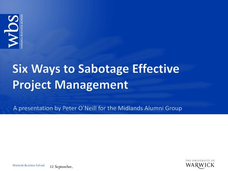 2012.09.11-Peter O'Neill- Six Ways to Sabotage Effective Project Management