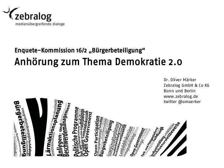 """Enquete-Kommission 16/2 """"Bürgerbeteiligung""""Anhörung zum Thema Demokratie 2.0                                              ..."""
