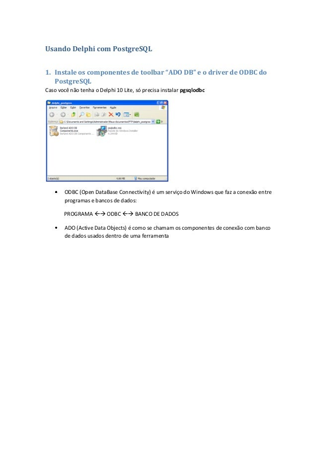 """Usando Delphi com PostgreSQL1. Instale os componentes de toolbar """"ADO DB"""" e o driver de ODBC doPostgreSQLCaso você não ten..."""