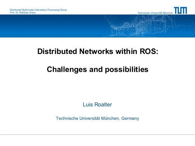 Distributed Multimodal Information Processing GroupProf. Dr. Matthias Kranz                                               ...