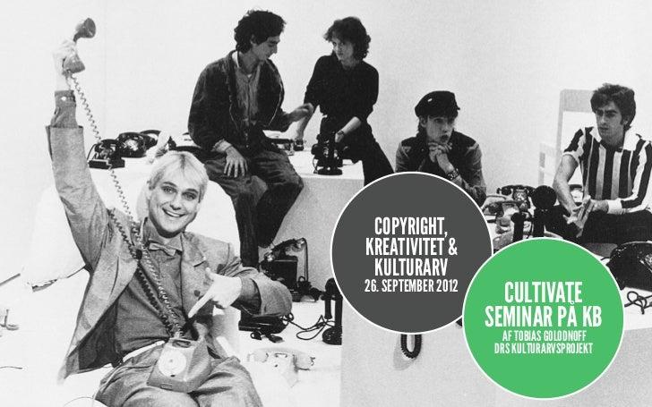 2012.09.26 cultivate  copyright, kreativitet og kulturarv